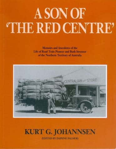 A soft cover book, by Kurt G. Johannsen. Memoirs and Anecdotes of the life of a road train pioneer and bush inventor of the Northern territory of Australia.