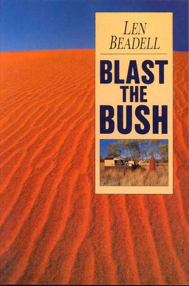 Blast The Bush by Len Beadell